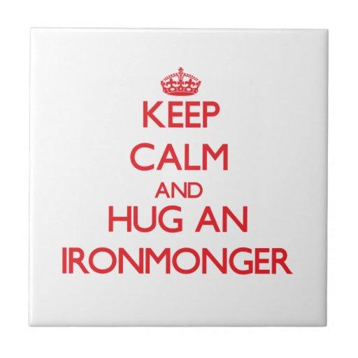 Keep Calm and Hug an Ironmonger Tile
