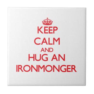 Keep Calm and Hug an Ironmonger Tiles