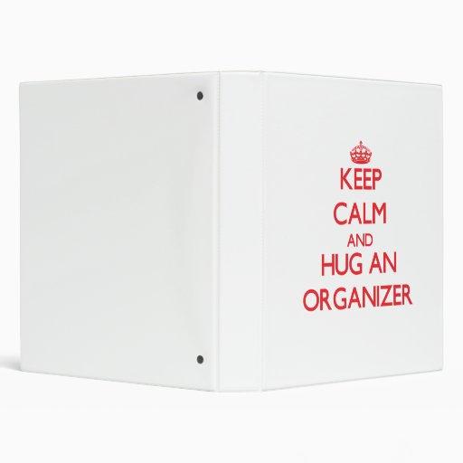 Keep Calm and Hug an Organizer Binder
