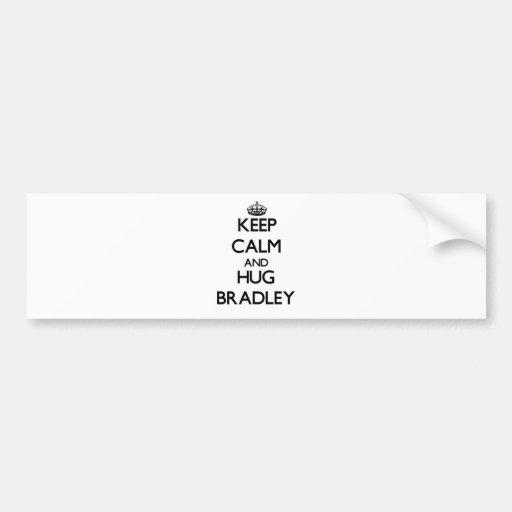 Keep Calm and Hug Bradley Bumper Stickers
