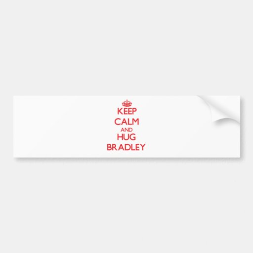 Keep calm and Hug Bradley Bumper Sticker