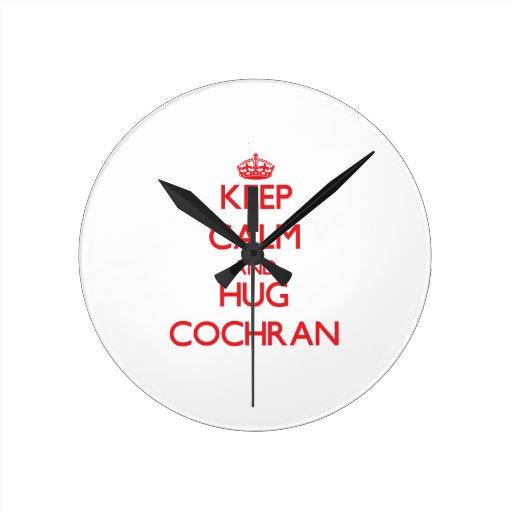Keep calm and Hug Cochran Wall Clocks