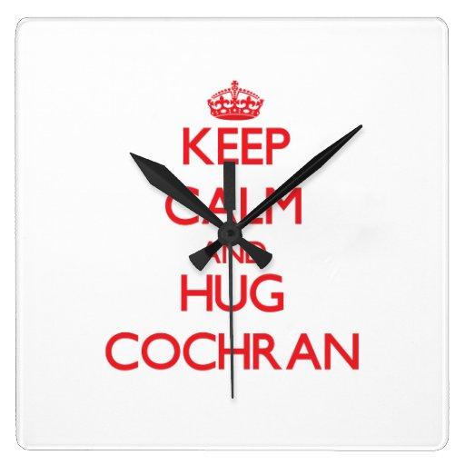 Keep calm and Hug Cochran Clock
