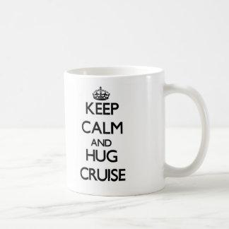 Keep calm and Hug Cruise Coffee Mug