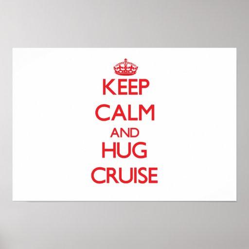 Keep calm and Hug Cruise Print