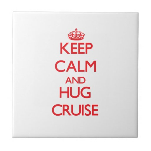 Keep calm and Hug Cruise Tiles