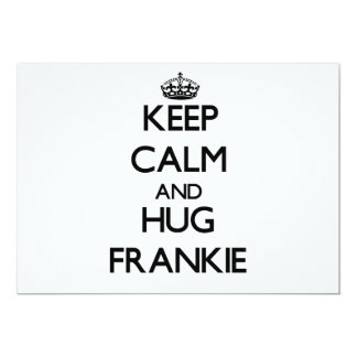 Keep Calm and Hug Frankie Personalized Invitation