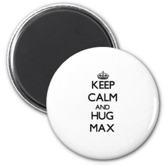 Keep Calm and Hug Max 2 Inch Round Magnet