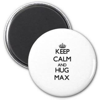 Keep Calm and Hug Max Magnet