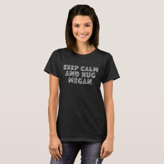 Keep Calm and hug Megan T-Shirt