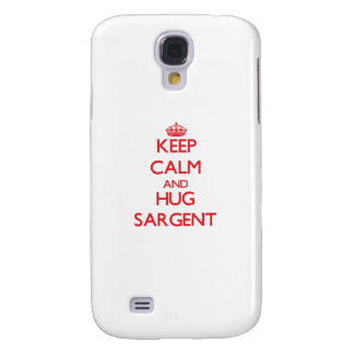 Keep calm and Hug Sargent Galaxy S4 Cases