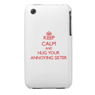 Keep Calm and HUG  your Annoying Sister iPhone 3 Covers