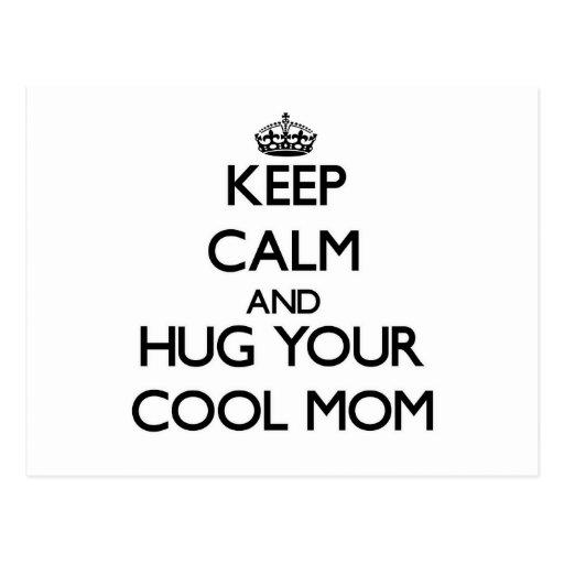 Keep Calm and Hug your Cool Mom Post Card
