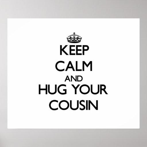 Keep Calm and Hug your Cousin Print