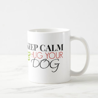 Keep Calm and Hug Your Dog Coffee Mug