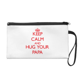 Keep Calm and HUG your Papa Wristlet Purses