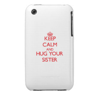 Keep Calm and HUG  your Sister iPhone 3 Cases