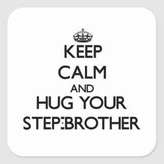 Keep Calm and Hug your Step-Brother Square Stickers