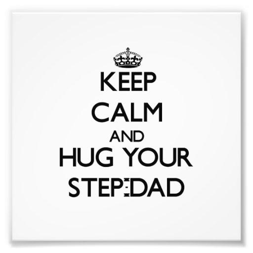 Keep Calm and Hug your Step-Dad Photo Print