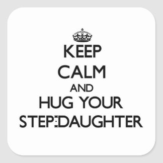 Keep Calm and Hug your Step-Daughter Stickers