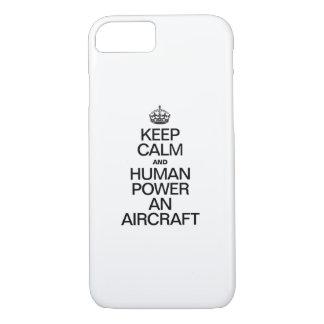 KEEP CALM AND HUMAN POWER AN AIRCRAFT iPhone 7 CASE