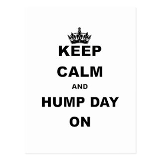 KEEP CALM AND HUMP DAY ON.png Postcard