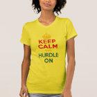 KEEP CALM and HURDLE ON T-Shirt