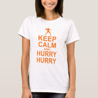 Keep calm and hurry hurry T-Shirt