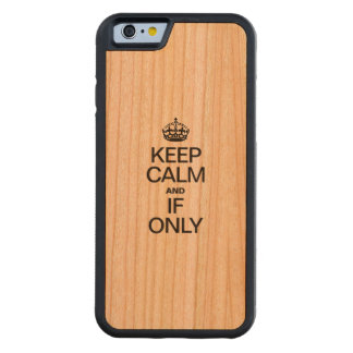 KEEP CALM AND IF ONLY CARVED® CHERRY iPhone 6 BUMPER CASE