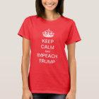 Keep Calm and Impeach Trump T-Shirt