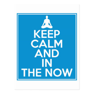 Keep Calm and in the Now Postcard