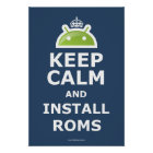 Keep Calm and Install ROMs Poster