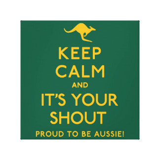 Keep Calm and It's Your Shout! Canvas Print