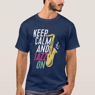 Keep Calm and Jazz On Saxophone Music T-shirt