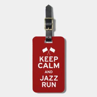 Keep Calm and Jazz Run Luggage Tag