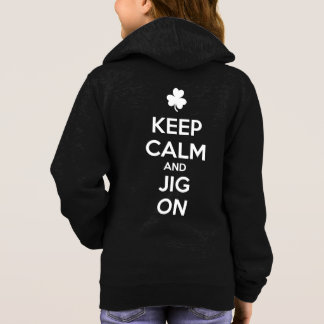 KEEP CALM and JIG ON - Irish Dance Hoodie
