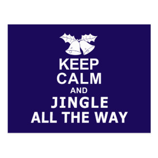 Keep Calm And Jingle All The Way Postcard