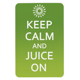 Keep Calm and Juice On! Magnet