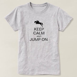 Keep Calm and Jump On Funny Hunt Seat Rider T-Shirt