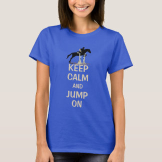 Keep Calm and Jump On Horse T-Shirt