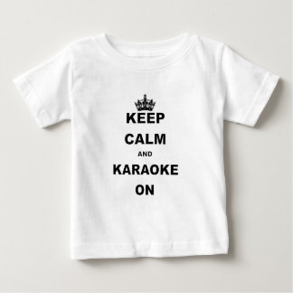KEEP CALM AND KARAOKE ON.png Baby T-Shirt