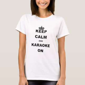 KEEP CALM AND KARAOKE ON.png T-Shirt