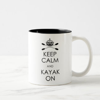 Keep Calm and Kayak On Coffee Mugs
