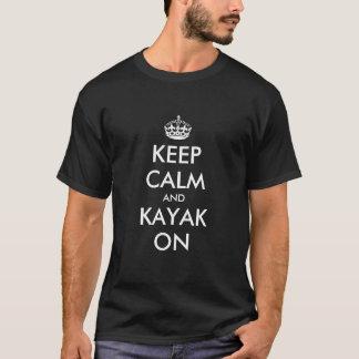 Keep calm and kayak on t shirt for kayakers