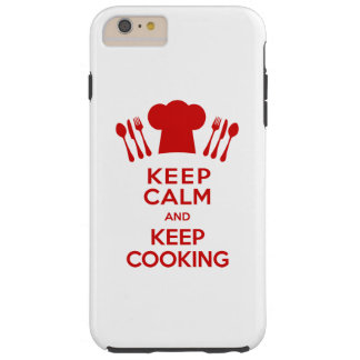 Keep Calm and Keep Cooking Tough iPhone 6 Plus Case
