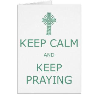 Keep Calm and Keep Praying Greeting Card