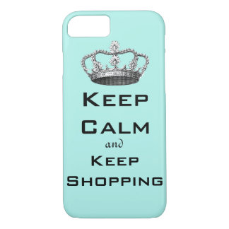 Keep Calm and Keep Shopping iPhone 7 Case