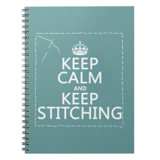 Keep Calm and Keep Stitching (all colors) Notebook