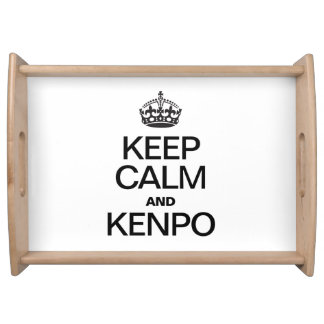 KEEP CALM AND KENPO SERVING TRAY