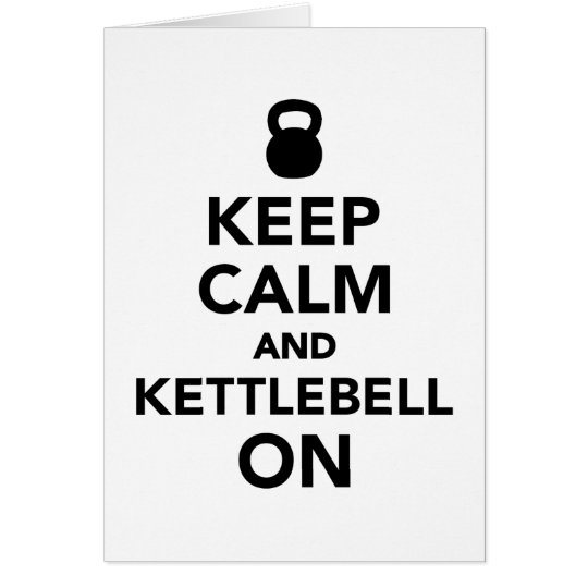 Keep calm and Kettlebell on Card